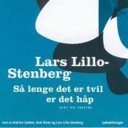 Lydbok - Så lenge det er tvil er det håp-Lars Lillo-Stenberg