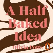 Lydbok - A Half Baked Idea-Olivia Potts