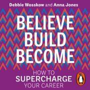Lydbok - Believe. Build. Become.-Debbie Wosskow