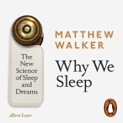 Lydbok - Why We Sleep-Matthew Walker