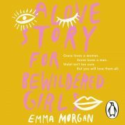 Lydbok - A Love Story for Bewildered Girls-Emma Morgan
