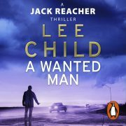 Lydbok - A Wanted Man-Lee Child