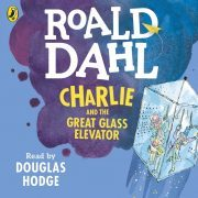 Lydbok - Charlie and the Great Glass Elevator-Roald Dahl