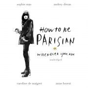Lydbok - How To Be Parisian-Anne Berest
