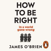 Lydbok - How To Be Right-James O'Brien