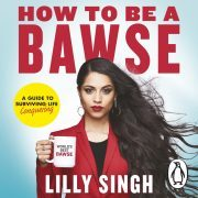 Lydbok - How to Be a Bawse-Lilly Singh