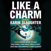 Lydbok - Like A Charm-Karin Slaughter