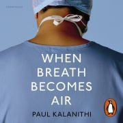 Lydbok - When Breath Becomes Air-Paul Kalanithi