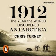 Lydbok - 1912: The Year the World Discovered Antarctica-Chris Turney