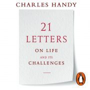 Lydbok - 21 Letters on Life and Its Challenges-Charles Handy