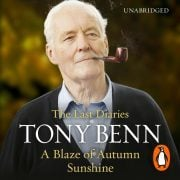 Lydbok - A Blaze of Autumn Sunshine-Tony Benn