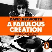 Lydbok - A Fabulous Creation-David Hepworth