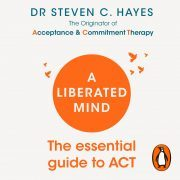 Lydbok - A Liberated Mind-Steven Hayes