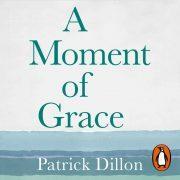 Lydbok - A Moment of Grace-Patrick Dillon
