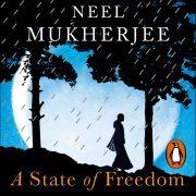 Lydbok - A State of Freedom-Neel Mukherjee