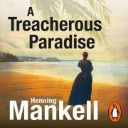 Lydbok - A Treacherous Paradise-Henning Mankell