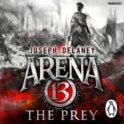 Lydbok - Arena 13: The Prey-Joseph Delaney