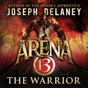 Lydbok - Arena 13: The Warrior-Joseph Delaney
