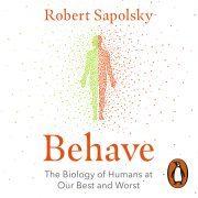 Lydbok - Behave-Robert M Sapolsky