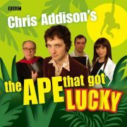 Lydbok - Chris Addison's The Ape That Got Lucky-BBC