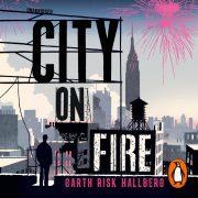 Lydbok - City on Fire-Garth Risk Hallberg