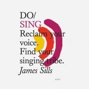 Lydbok - Do Sing: Reclaim your voice. Find your singing tribe-James Sills