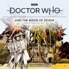 Lydbok - Doctor Who and the Seeds of Doom-Philip Hinchcliffe
