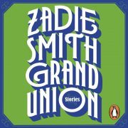 Lydbok - Grand Union-Zadie Smith