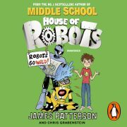 Lydbok - House of Robots: Robots Go Wild!-James Patterson