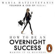 Lydbok - How to Be an Overnight Success-Maria Hatzistefanis