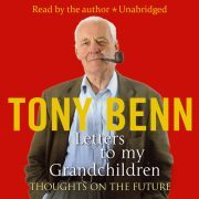 Lydbok - Letters To My Grandchildren-Tony Benn