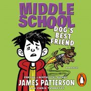 Lydbok - Middle School: Dog's Best Friend-James Patterson