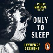Lydbok - Only to Sleep-Lawrence Osborne