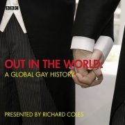 Lydbok - Out In The World  A Global Gay History-Richard Coles