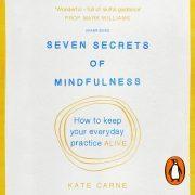 Lydbok - Seven Secrets of Mindfulness-Kate Carne