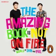 Lydbok - The Amazing Book is Not on Fire-Dan Howell