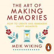 Lydbok - The Art of Making Memories-Meik Wiking