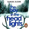 Lydbok - The Boy in the Headlights-Samuel Bjork