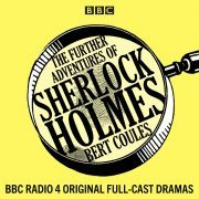 Lydbok - The Further Adventures of Sherlock Holmes-Bert Coules