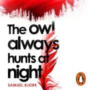 Lydbok - The Owl Always Hunts at Night-Samuel Bjork