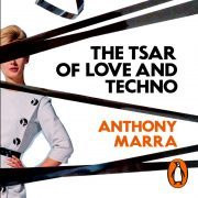 Lydbok - The Tsar of Love and Techno-Anthony Marra