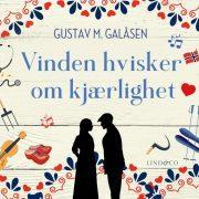 Lydbok - Vinden hvisker om kjærlighet-Gustav M. Galåsen