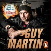 Lydbok - We Need to Weaken the Mixture-Guy Martin