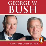 Lydbok - 41: A Portrait of My Father-George W. Bush