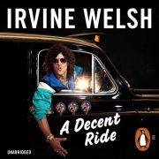 Lydbok - A Decent Ride-Irvine Welsh