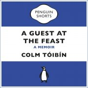Lydbok - A Guest at the Feast-Colm Tóibín