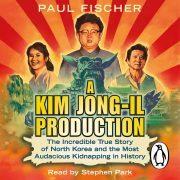 Lydbok - A Kim Jong-Il Production-Paul Fischer