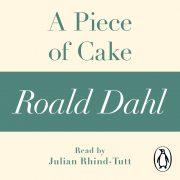 Lydbok - A Piece of Cake (A Roald Dahl Short Story)-Roald Dahl