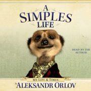 Lydbok - A Simples Life-Aleksandr Orlov