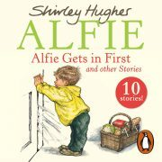 Lydbok - Alfie Gets in First and Other Stories-Shirley Hughes